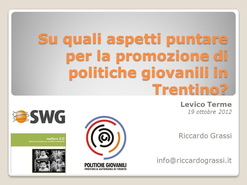 Su quali aspetti puntare per la promozione di politiche giovanili in Trentino.