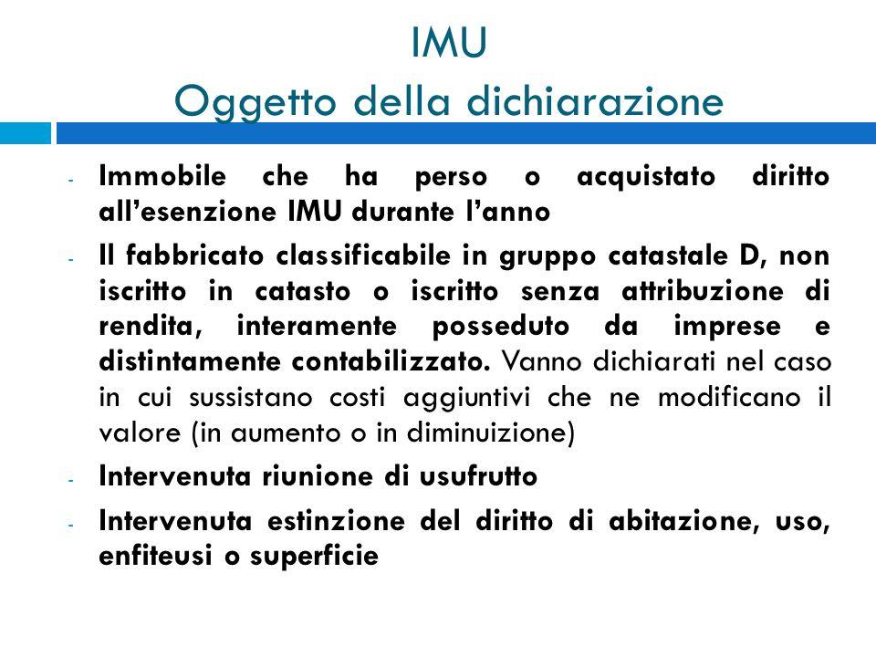 IMU Oggetto della dichiarazione - Immobile che ha perso o acquistato diritto allesenzione IMU durante lanno - Il fabbricato classificabile in gruppo c