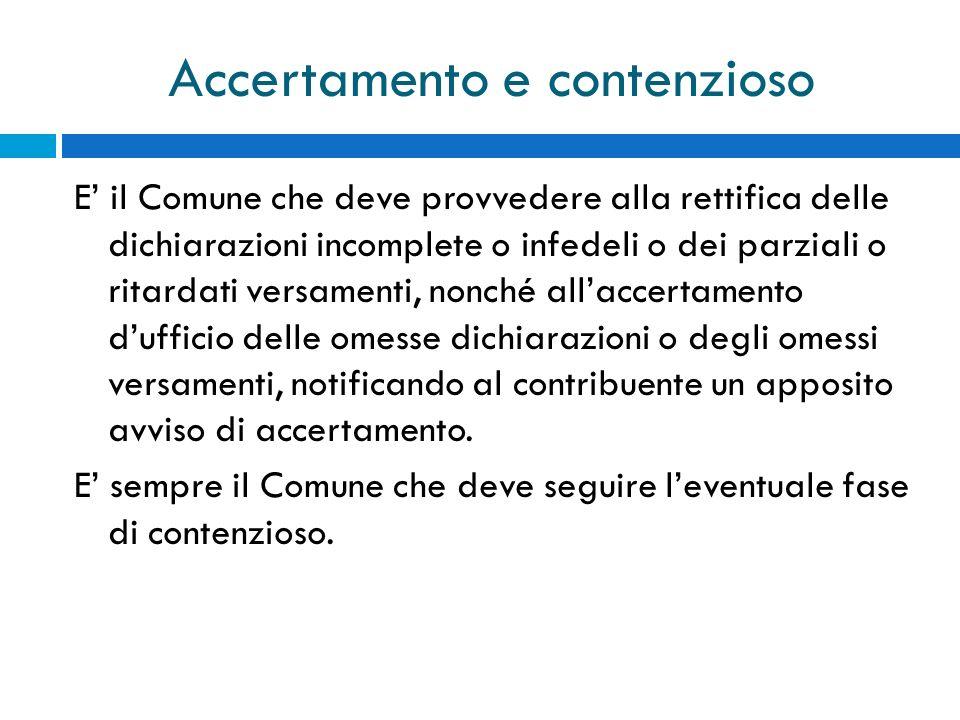 Accertamento e contenzioso E il Comune che deve provvedere alla rettifica delle dichiarazioni incomplete o infedeli o dei parziali o ritardati versame