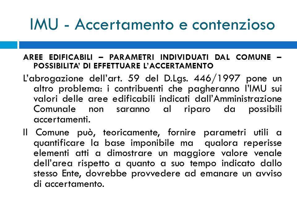 IMU - Accertamento e contenzioso AREE EDIFICABILI – PARAMETRI INDIVIDUATI DAL COMUNE – POSSIBILITA DI EFFETTUARE LACCERTAMENTO Labrogazione dellart. 5