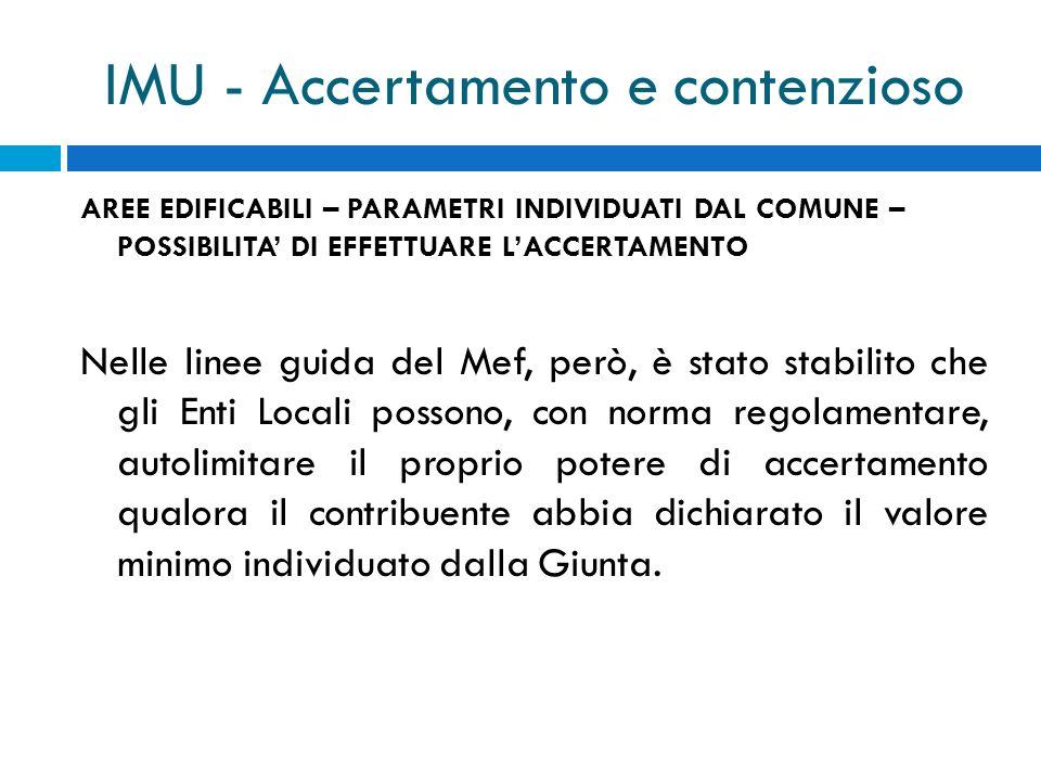 IMU - Accertamento e contenzioso AREE EDIFICABILI – PARAMETRI INDIVIDUATI DAL COMUNE – POSSIBILITA DI EFFETTUARE LACCERTAMENTO Nelle linee guida del M