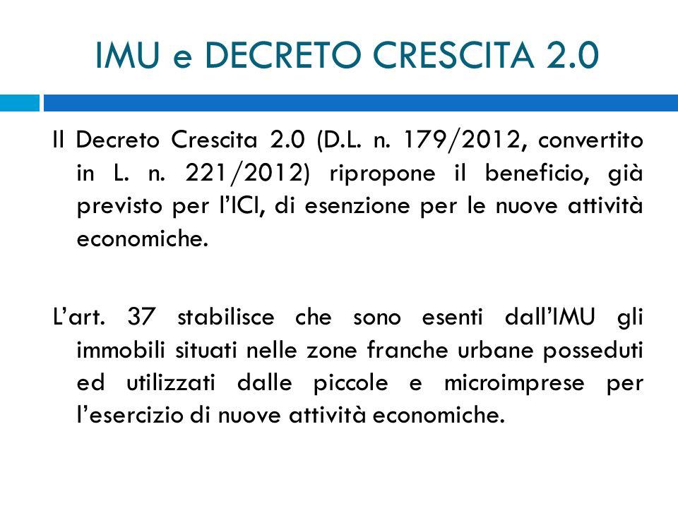 IMU e DECRETO CRESCITA 2.0 Il Decreto Crescita 2.0 (D.L. n. 179/2012, convertito in L. n. 221/2012) ripropone il beneficio, già previsto per lICI, di