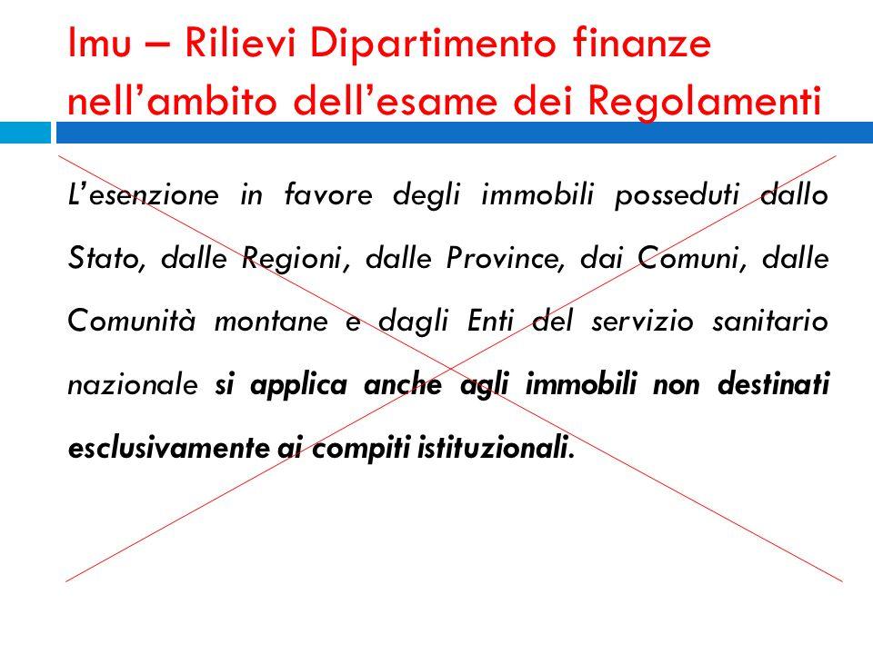 Imu – Rilievi Dipartimento finanze nellambito dellesame dei Regolamenti Lesenzione in favore degli immobili posseduti dallo Stato, dalle Regioni, dall