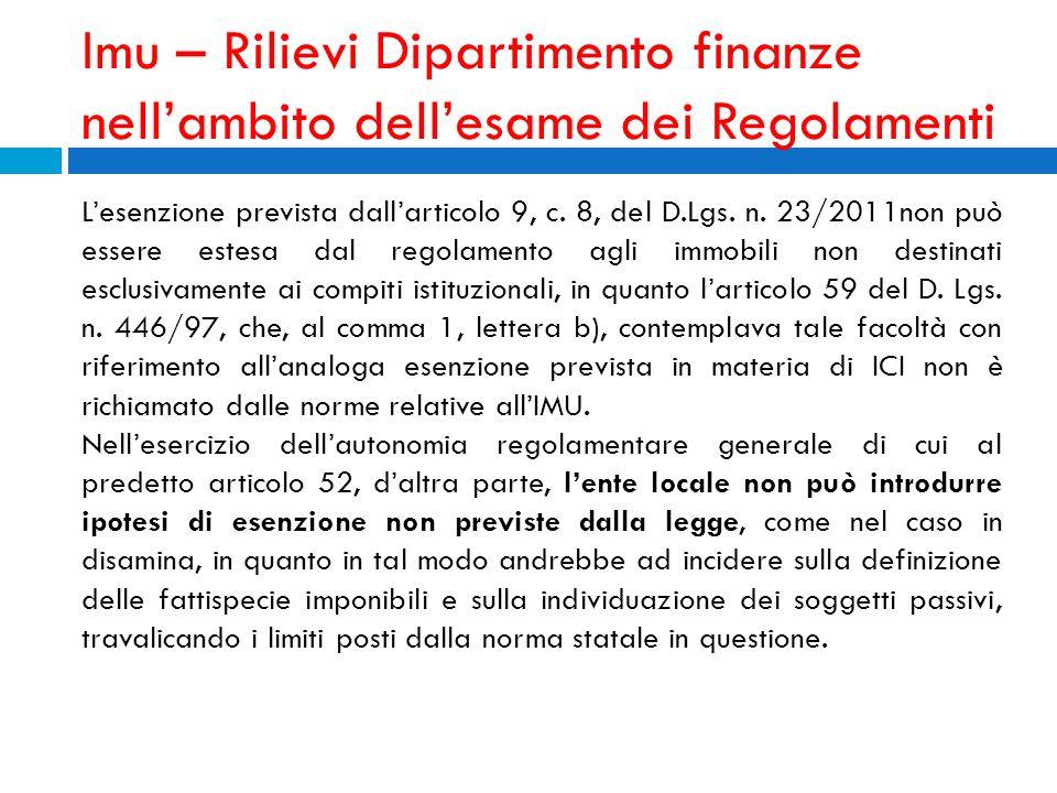 Imu – Rilievi Dipartimento finanze nellambito dellesame dei Regolamenti Lesenzione prevista dallarticolo 9, c. 8, del D.Lgs. n. 23/2011non può essere