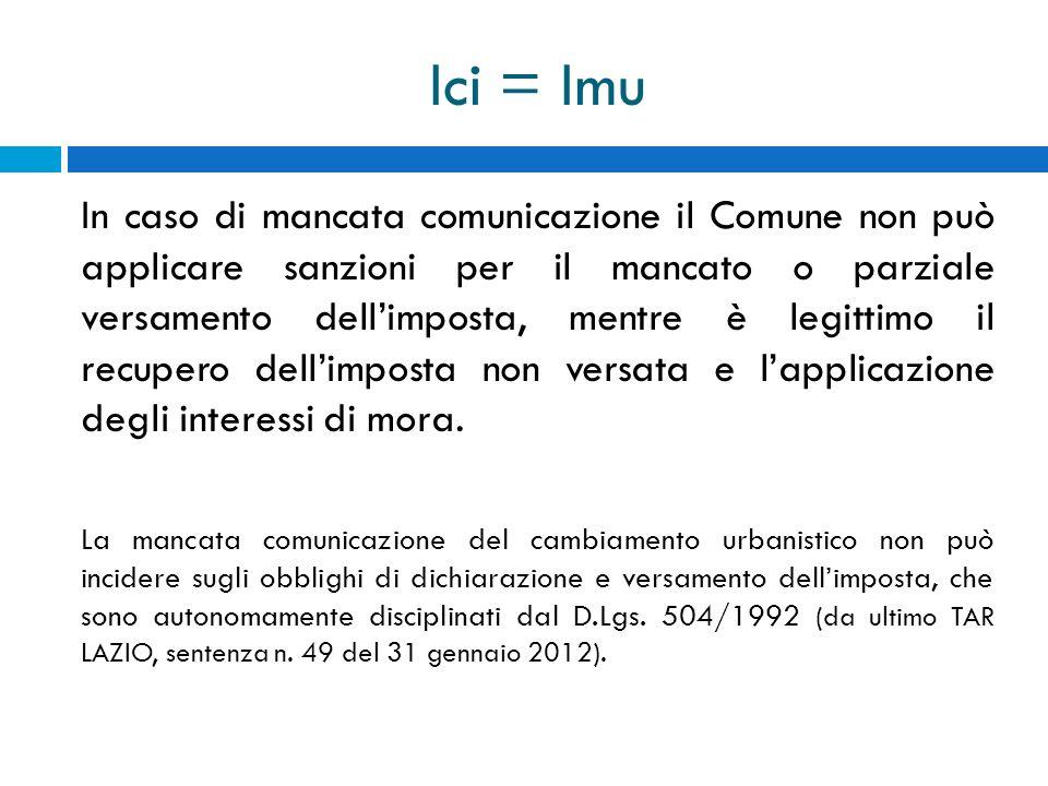 Ici = Imu In caso di mancata comunicazione il Comune non può applicare sanzioni per il mancato o parziale versamento dellimposta, mentre è legittimo i