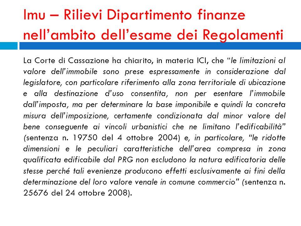 Imu – Rilievi Dipartimento finanze nellambito dellesame dei Regolamenti La Corte di Cassazione ha chiarito, in materia ICI, che le limitazioni al valo