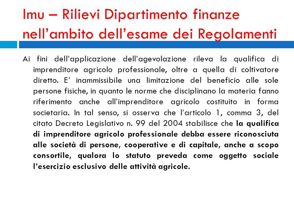 Imu – Rilievi Dipartimento finanze nellambito dellesame dei Regolamenti Ai fini dellapplicazione dellagevolazione rileva la qualifica di imprenditore