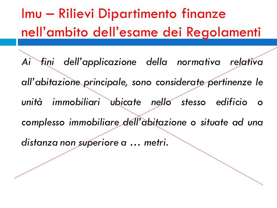 Imu – Rilievi Dipartimento finanze nellambito dellesame dei Regolamenti Ai fini dellapplicazione della normativa relativa allabitazione principale, so