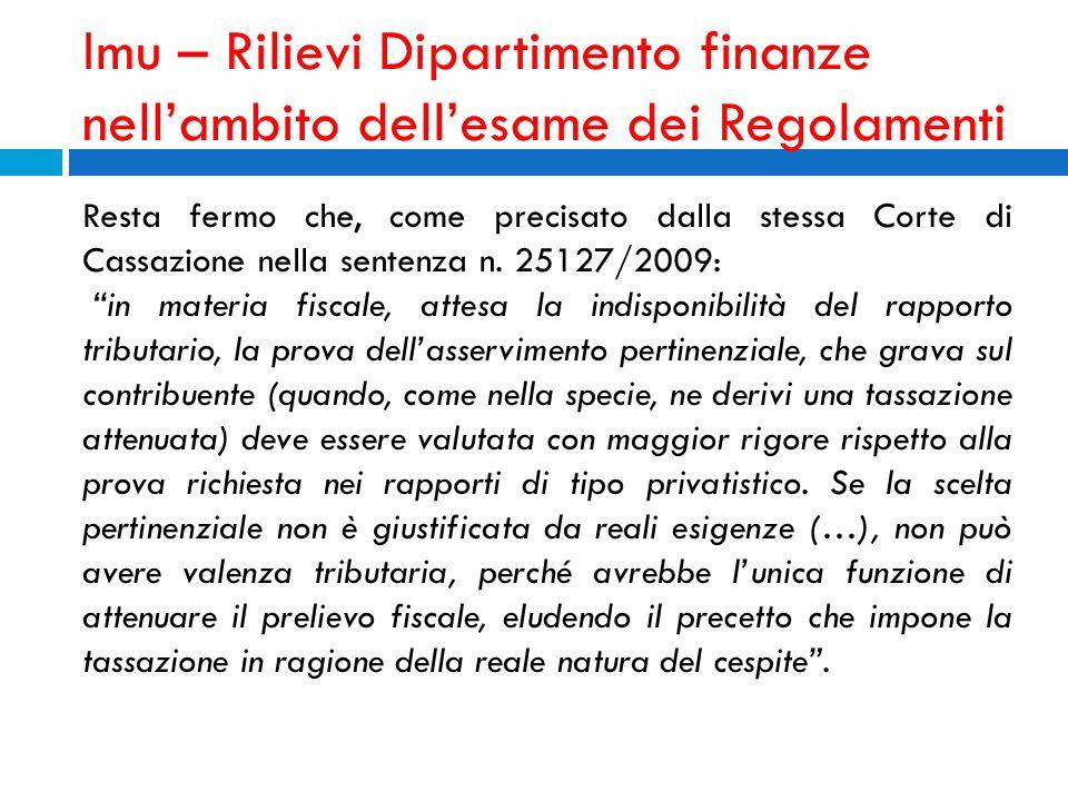 Imu – Rilievi Dipartimento finanze nellambito dellesame dei Regolamenti Resta fermo che, come precisato dalla stessa Corte di Cassazione nella sentenz