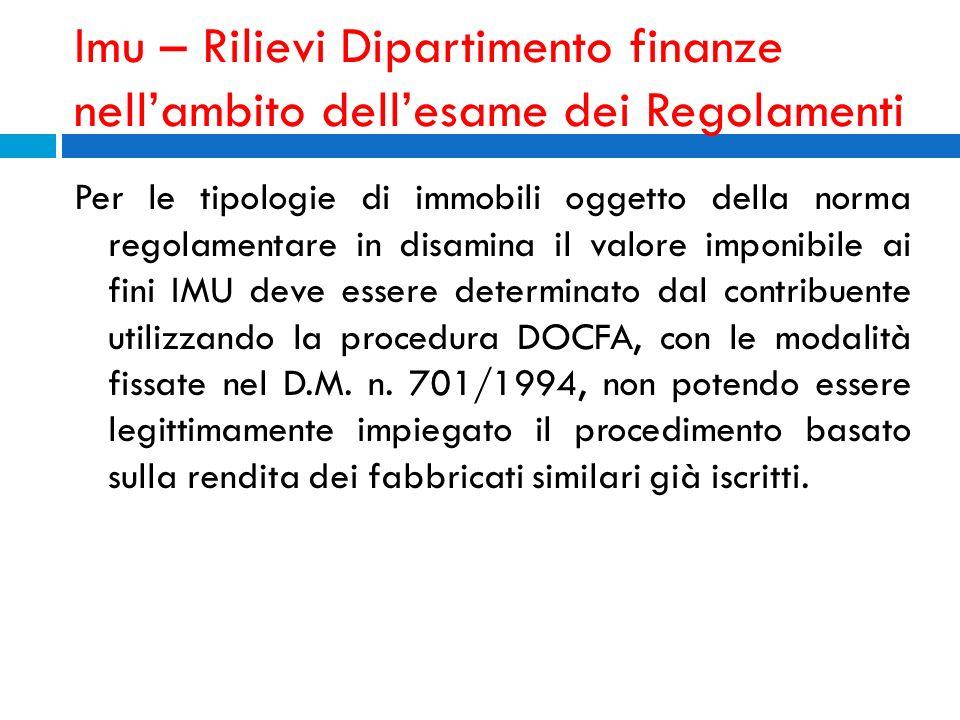 Imu – Rilievi Dipartimento finanze nellambito dellesame dei Regolamenti Per le tipologie di immobili oggetto della norma regolamentare in disamina il