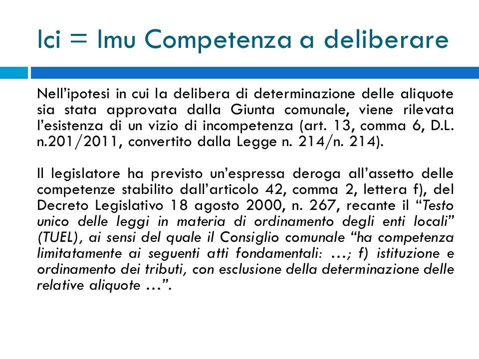 Ici = Imu Competenza a deliberare Nellipotesi in cui la delibera di determinazione delle aliquote sia stata approvata dalla Giunta comunale, viene ril