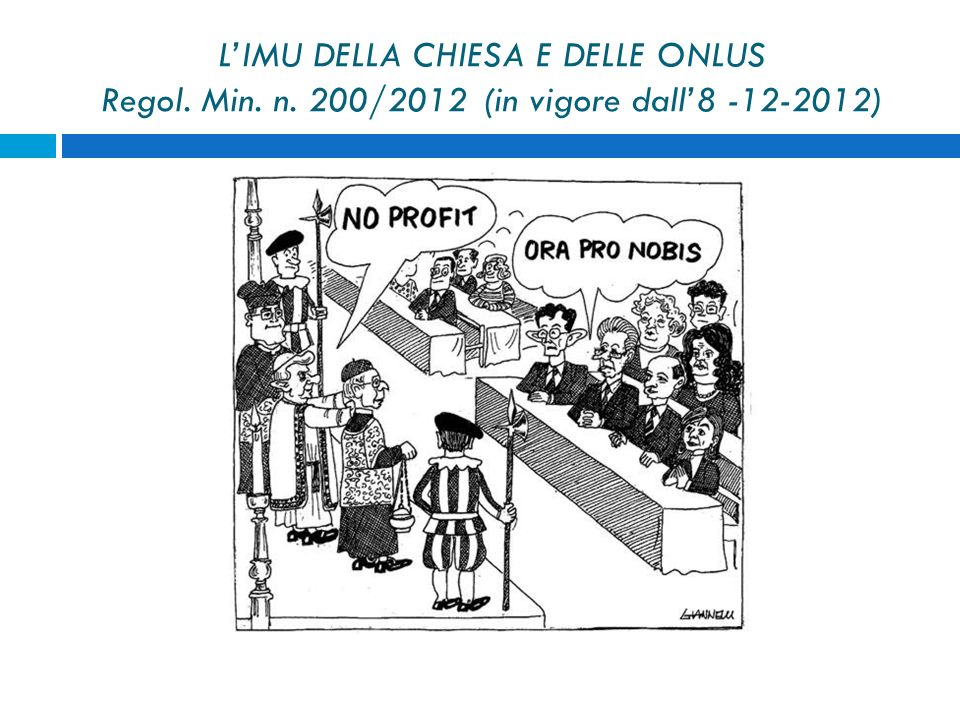 LIMU DELLA CHIESA E DELLE ONLUS Regol. Min. n. 200/2012 (in vigore dall8 -12-2012)