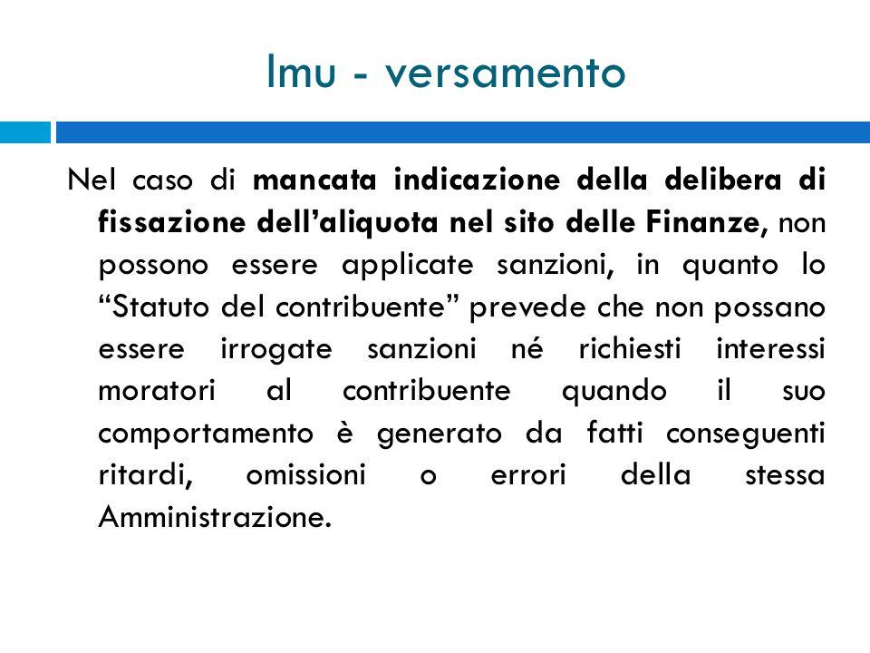Imu - versamento Nel caso di mancata indicazione della delibera di fissazione dellaliquota nel sito delle Finanze, non possono essere applicate sanzio