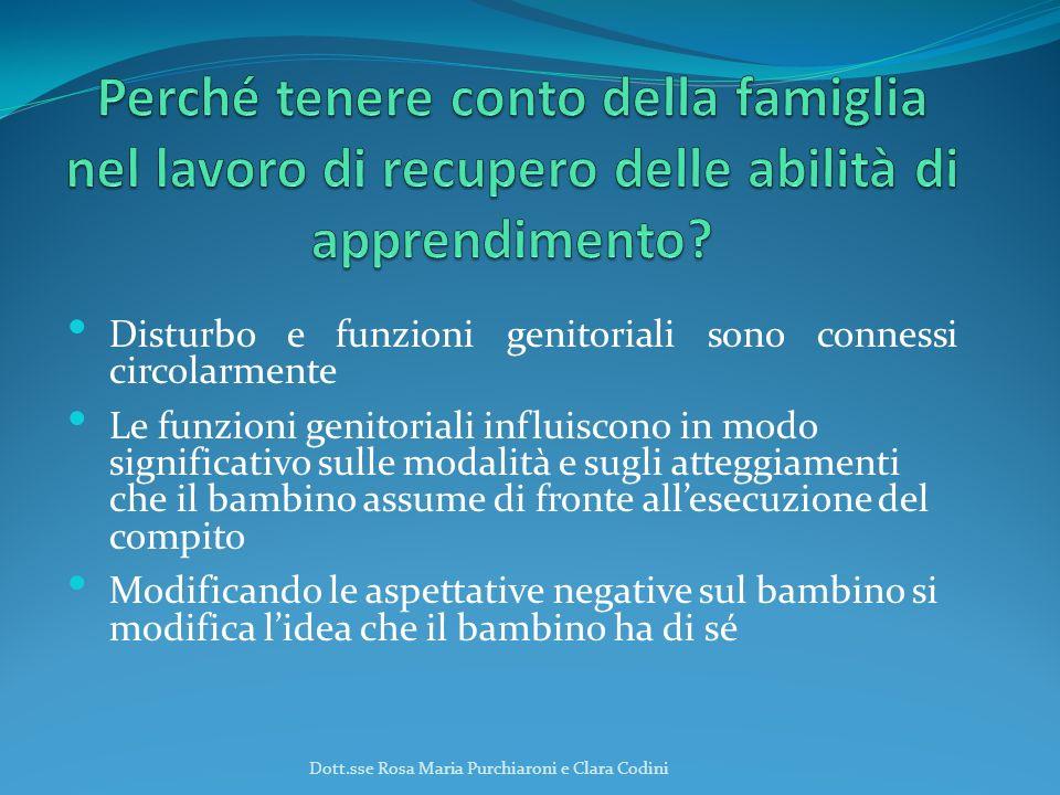 Disturbo e funzioni genitoriali sono connessi circolarmente Le funzioni genitoriali influiscono in modo significativo sulle modalità e sugli atteggiam