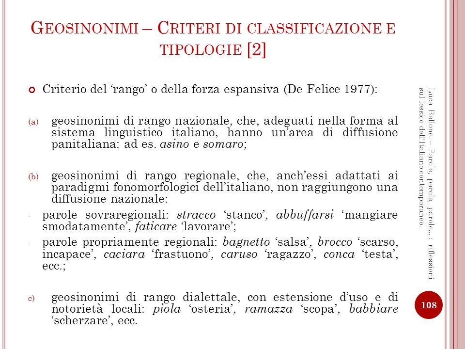I L FATTORE PRESTIGIO NELLA DIFFUSIONE DEI GEOSINONIMI Prestigio culturale o economico: formaggio, panetteria, ecc.