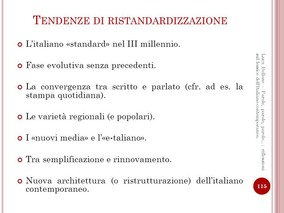 LI TALIANO NEO - STANDARD [1] Italiano delluso medio parlato (e scritto) delle classi colte.