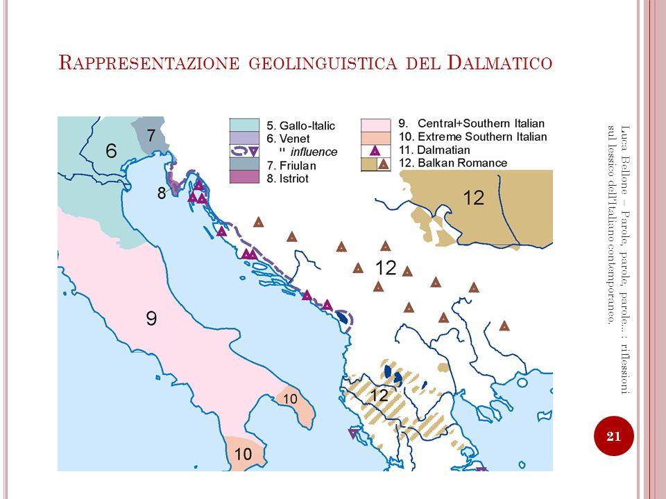 R APPRESENTAZIONE GEOLINGUISTICA DEL S ARDO 22 Luca Bellone – Parole, parole, parole…: riflessioni sul lessico dellItaliano contemporaneo.