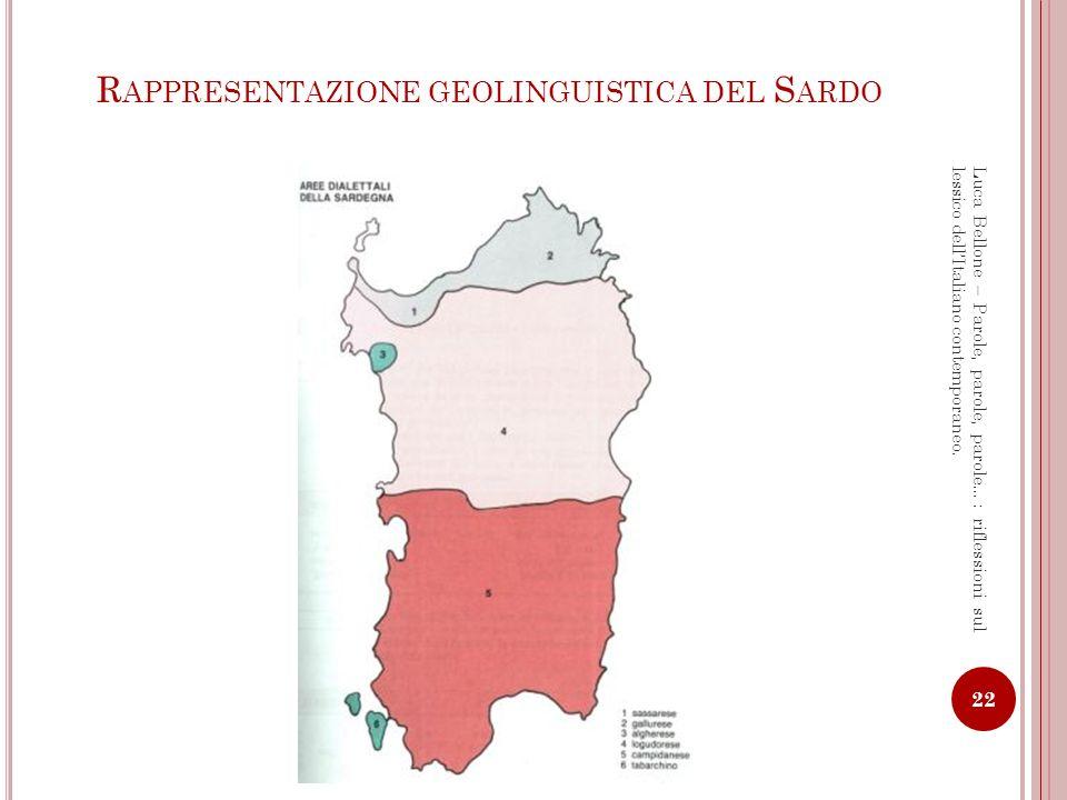 R APPRESENTAZIONE GEOLINGUISTICA DEL C ORSO 23 Luca Bellone – Parole, parole, parole…: riflessioni sul lessico dellItaliano contemporaneo.