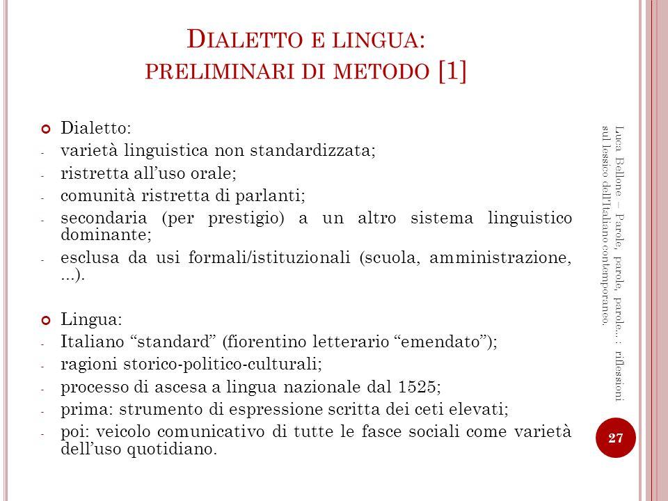 D IALETTO E LINGUA : PRELIMINARI DI METODO [2] Dialetto: termine problematico.