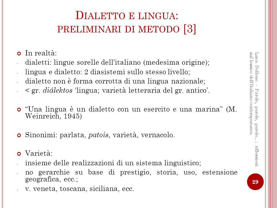 F RA DIALETTO E LINGUA [1] Dialetti italiani: varietà italo-romanze indipendenti.