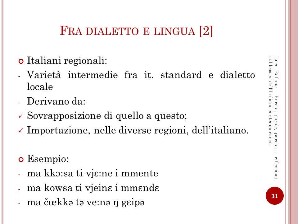 I L DIALETTO, OGGI Chi parla dialetto, con chi, quando.