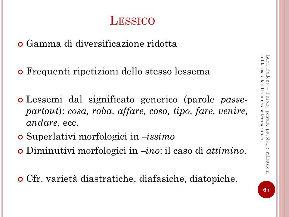 V ARIETÀ DIASTRATICHE 68 Luca Bellone – Parole, parole, parole…: riflessioni sul lessico dellItaliano contemporaneo.