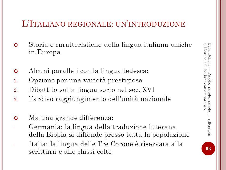 I TALIANO REGIONALE - D EFINIZIONE «Sottoinsieme coerente di italiano fortemente influito, a tutti i livelli, dal dialetto, al punto che i tratti identificanti di questo italiano, quelli che lo differenziano da un (ipotetico) italiano medio, sono proprio, e quasi solo, quelli locali» [Cortelazzo 1992] Le varietà di italiano regionale: 1.