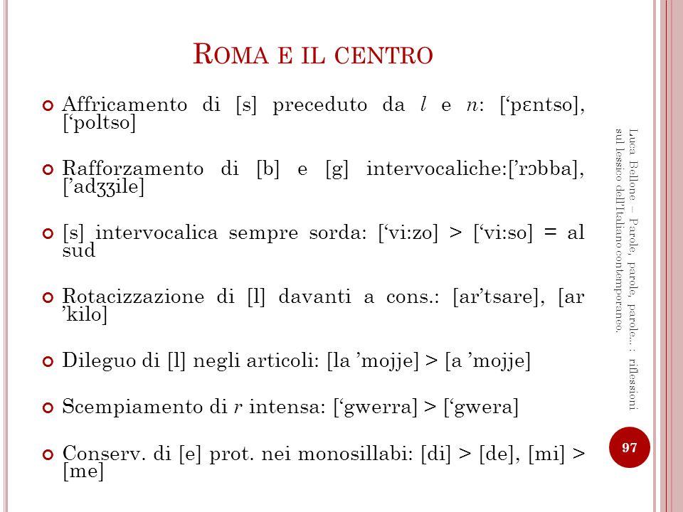 I L S UD Arretramento degli accenti nei dittonghi: [pj ɛ de] > [pi.ede] (Na) Sonorizz.