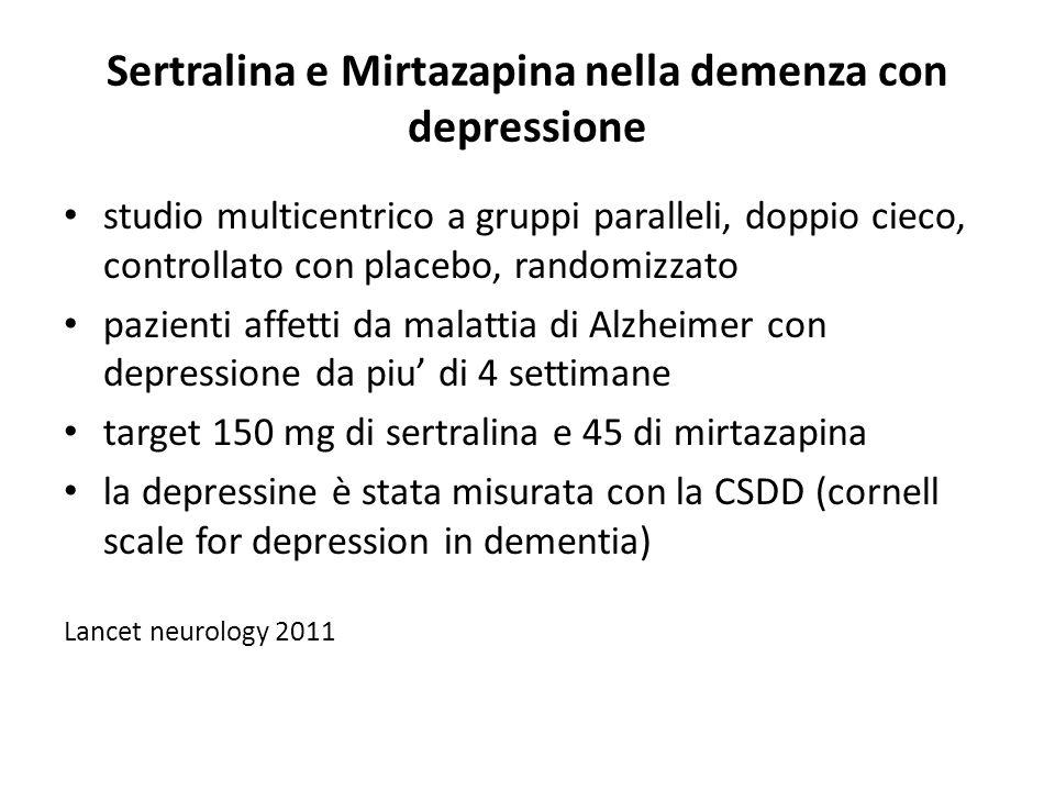 Sertralina e Mirtazapina nella demenza con depressione studio multicentrico a gruppi paralleli, doppio cieco, controllato con placebo, randomizzato pa