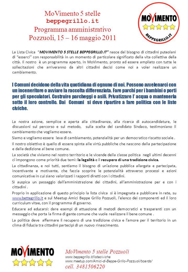 MoVimento 5 stelle Pozzuoli www.beppegrillo.it/listeciviche www.meetup.com/Amici-di-Beppe-Grillo-Pozzuoli/boards/ cell.