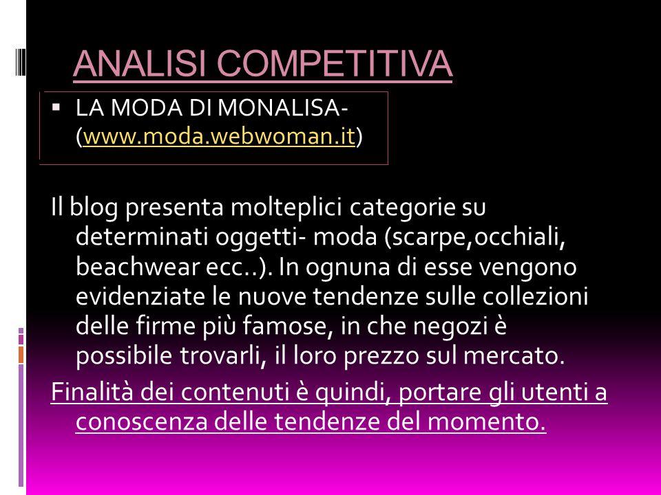 ANALISI COMPETITIVA LA MODA DI MONALISA- (www.moda.webwoman.it)www.moda.webwoman.it Il blog presenta molteplici categorie su determinati oggetti- moda