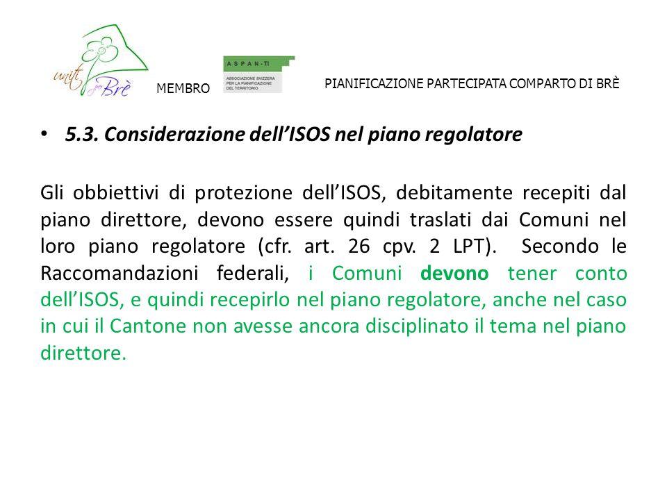 5.3. Considerazione dellISOS nel piano regolatore Gli obbiettivi di protezione dellISOS, debitamente recepiti dal piano direttore, devono essere quind