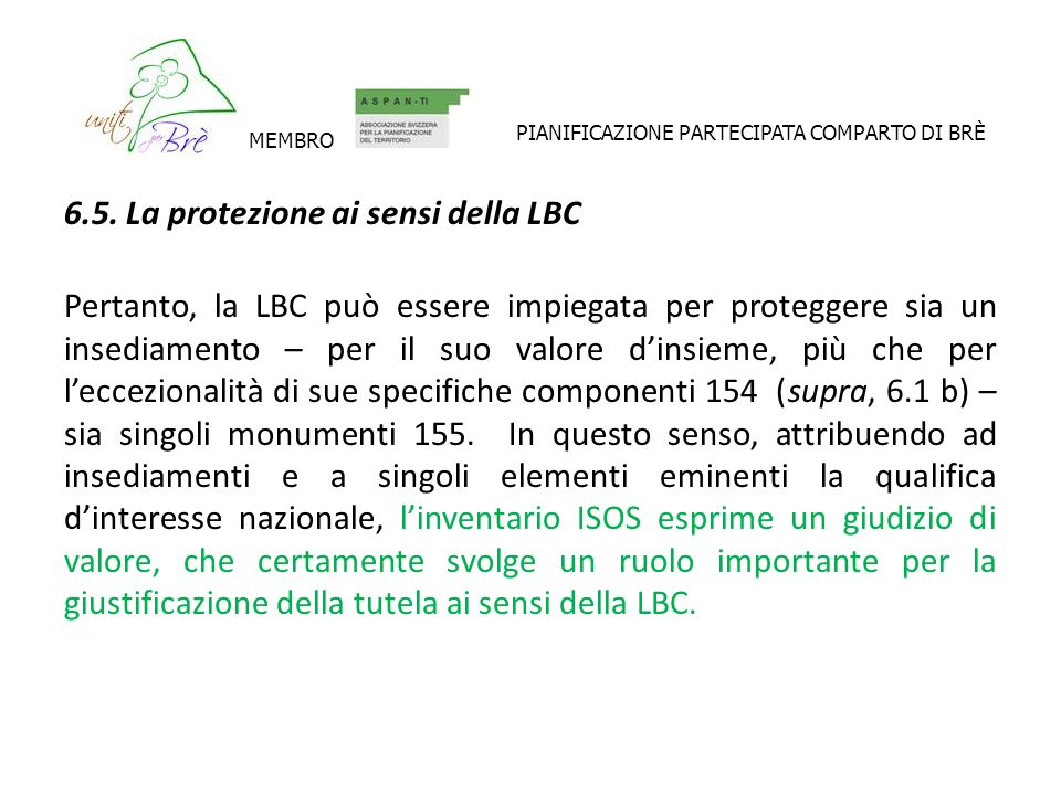 6.5. La protezione ai sensi della LBC Pertanto, la LBC può essere impiegata per proteggere sia un insediamento – per il suo valore dinsieme, più che p