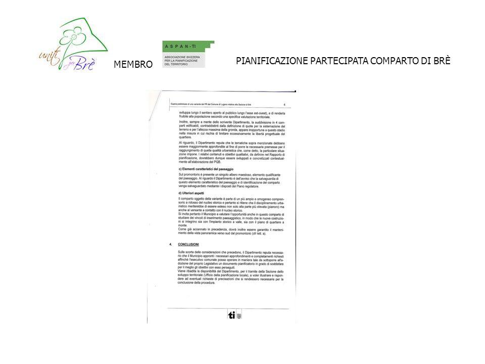 il Municipio ha già preso atto che il PR di Lugano va rivisto e la revisione del comparto di Brè si inserirà quale tassello importante nellambito di una revisione pilota di qualità, di una palestra innovativa (vedi concetti espressi dallavv.