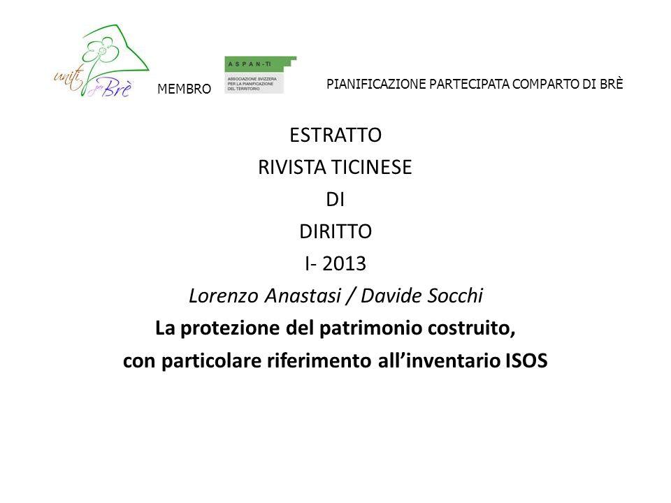 ESTRATTO RIVISTA TICINESE DI DIRITTO I- 2013 Lorenzo Anastasi / Davide Socchi La protezione del patrimonio costruito, con particolare riferimento alli