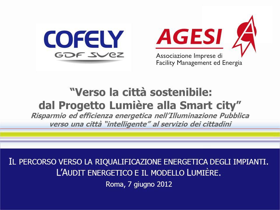 Verso la città sostenibile: dal Progetto Lumière alla Smart city Risparmio ed efficienza energetica nellIlluminazione Pubblica verso una città intelli