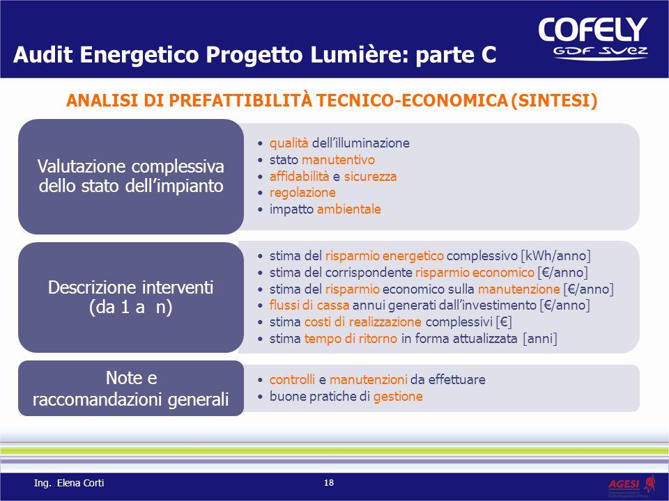 ANALISI DI PREFATTIBILITÀ TECNICO-ECONOMICA (SINTESI) Audit Energetico Progetto Lumière: parte C qualità dellilluminazione stato manutentivo affidabil