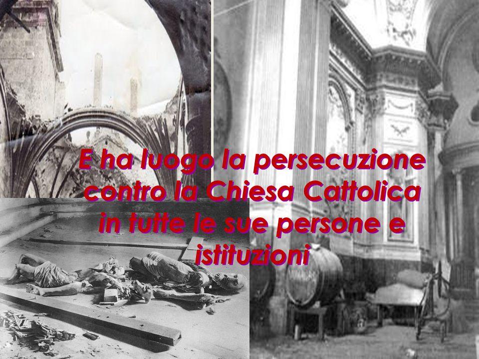 Con il grido: Bisogna distruggere la Chiesa, ha inizio la guerra contro i conventi e le chiese. Con il grido: Bisogna distruggere la Chiesa, ha inizio