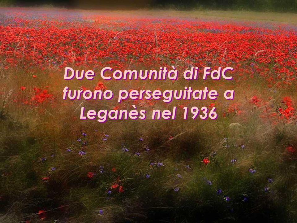 Due Comunità di FdC furono perseguitate a Leganès nel 1936 Due Comunità di FdC furono perseguitate a Leganès nel 1936