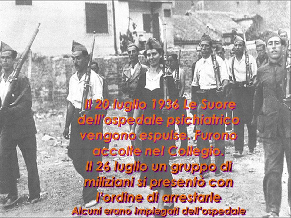 Il 20 luglio 1936 Le Suore dellospedale psichiatrico vengono espulse.