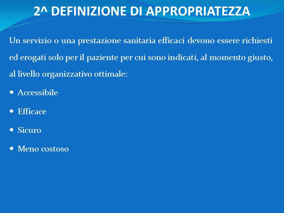 APPROPRIATEZZA PRESCRITTIVA Questa definizione limita però il campo allappropriatezza clinica e non include lappropriatezza organizzativa ( o assisten
