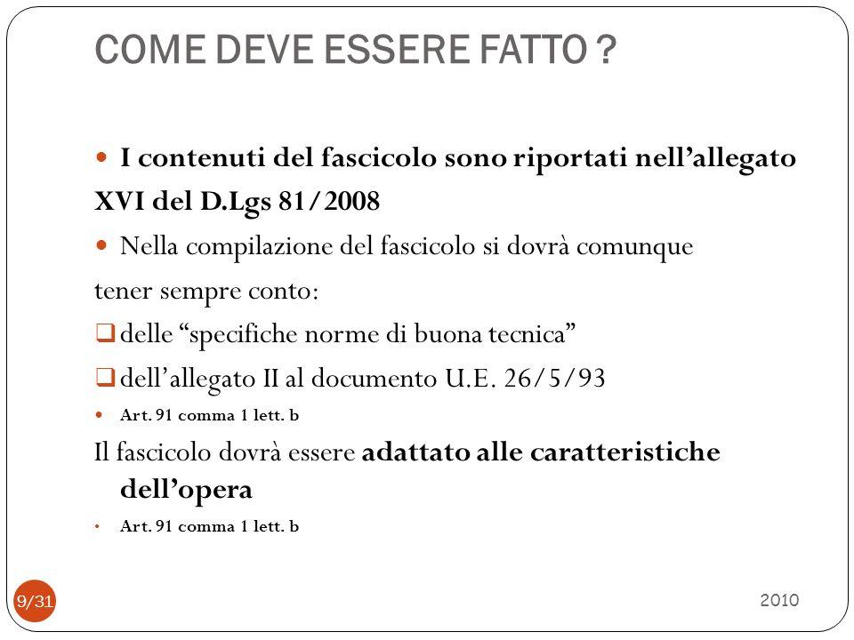 COME DEVE ESSERE GESTITO .2010 10/31 Durante la progettazione dellopera.