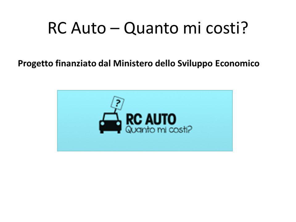 RC Auto – Quanto mi costi Progetto finanziato dal Ministero dello Sviluppo Economico