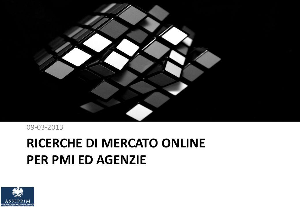 RICERCHE DI MERCATO ONLINE PER PMI ED AGENZIE 09-03-2013