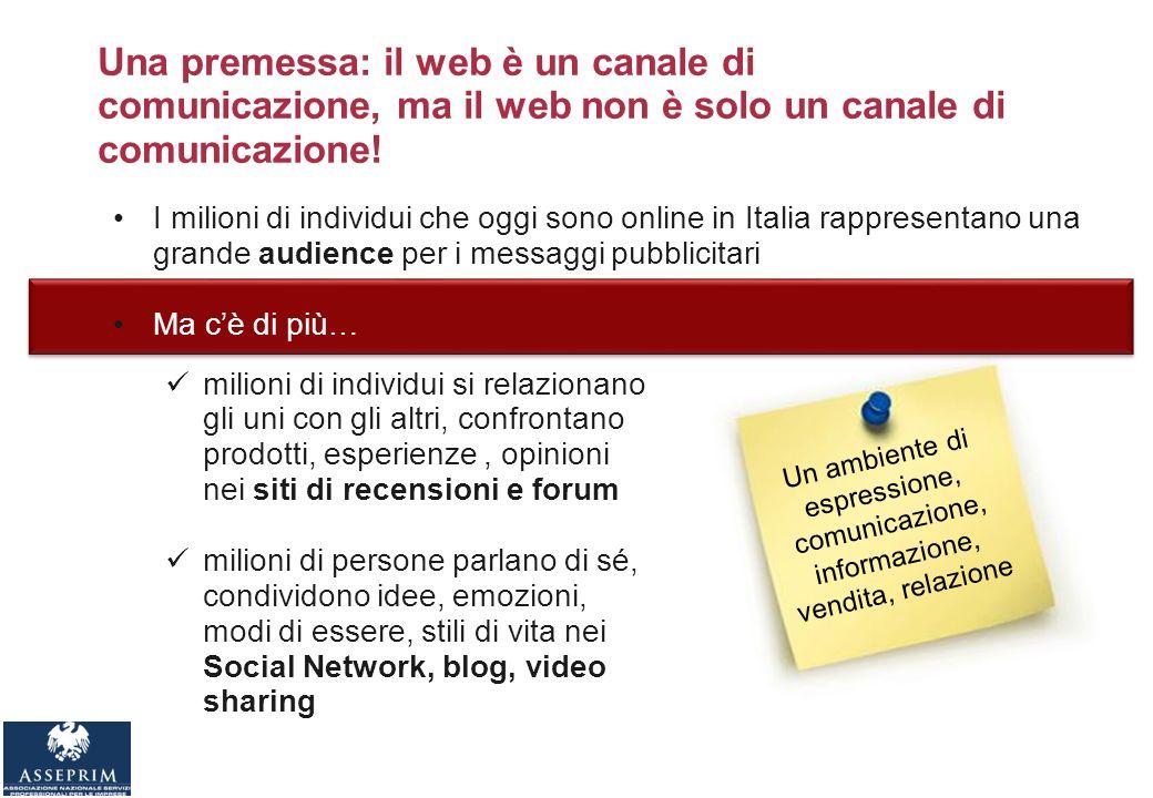 Una premessa: il web è un canale di comunicazione, ma il web non è solo un canale di comunicazione.