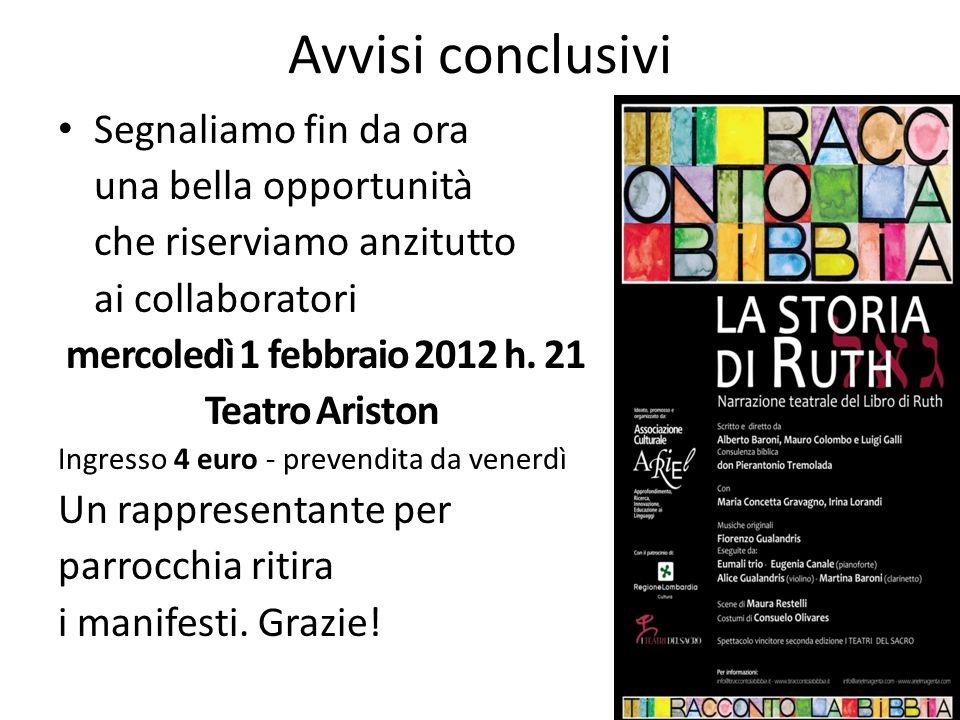 Segnaliamo fin da ora una bella opportunità che riserviamo anzitutto ai collaboratori mercoledì 1 febbraio 2012 h. 21 Teatro Ariston Ingresso 4 euro -