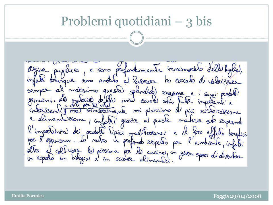 Problemi quotidiani – 3 bis Foggia 29/04/2008 Emilia Formica