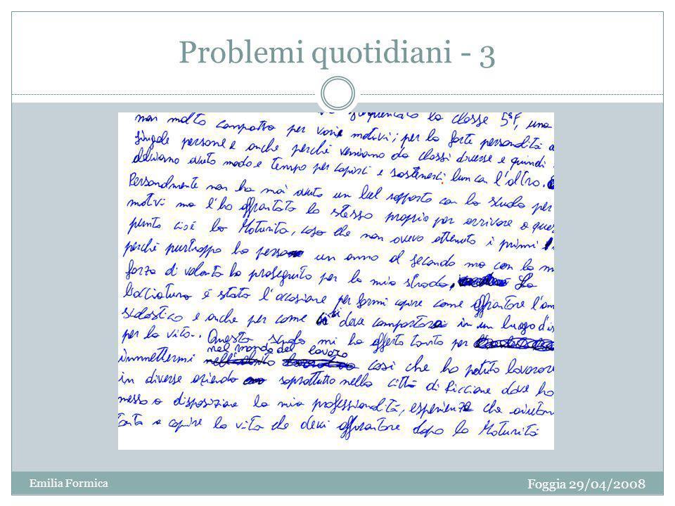 Problemi quotidiani - 3 Foggia 29/04/2008 Emilia Formica
