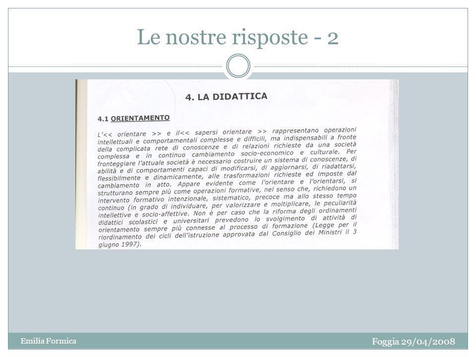 Le nostre risposte - 2 Foggia 29/04/2008 Emilia Formica