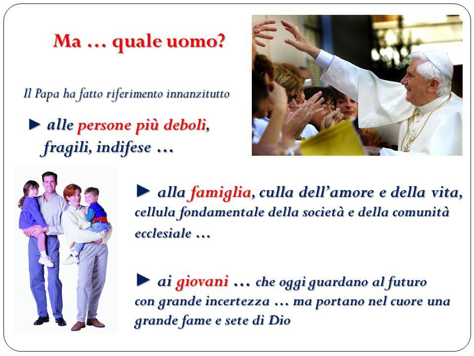Il Papa ha fatto riferimento innanzitutto alla famiglia, culla dellamore e della vita, cellula fondamentale della società e della comunità ecclesiale